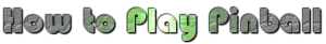 "picture logo ""how to play pinball"""